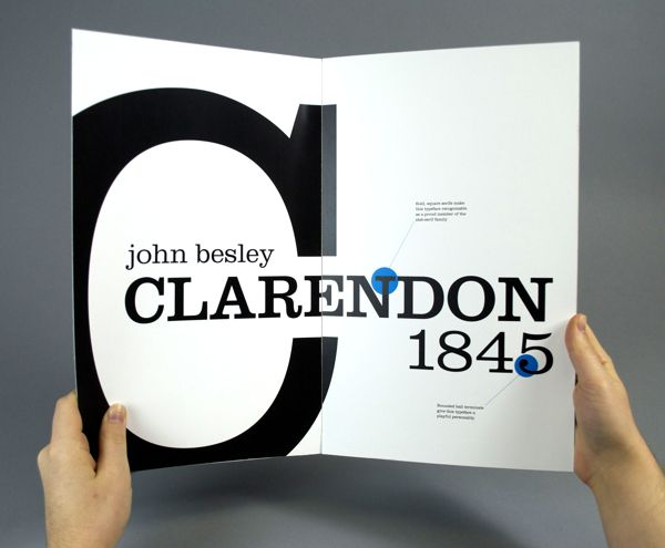 typography and clarendon The first clarendon of that name appeared in 1845, by robert besley of fann st foundry.