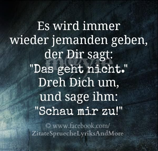 """German: There will always be someone who tells you, """"That's not possible."""" Turn around and tell them, """"Watch me!"""""""