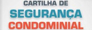 Para os síndicos: cartilha dá dicas de segurança para condomínios