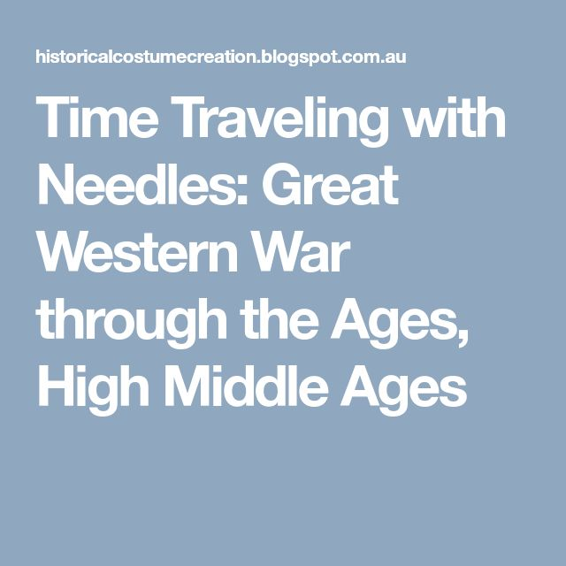 Time Traveling with Needles: Great Western War through the Ages, High Middle Ages