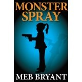 Monster Spray (Kindle Edition)By Meb Bryant
