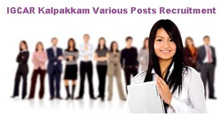 IGCAR Kalpakkam various Posts Recruitment Notification 2012