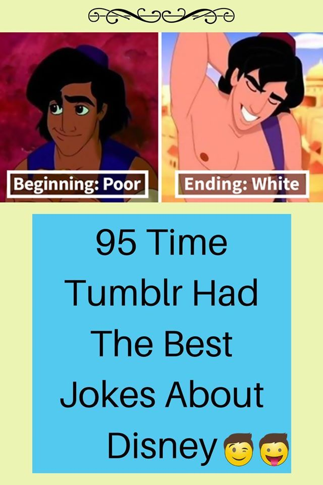 95 Time Tumblr Had The Best Jokes About Disney In 2020 Good Jokes Jokes Time Tumblr
