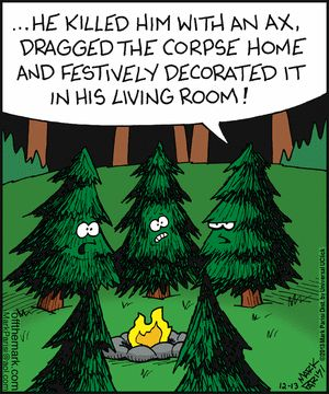 Think about the trees!....I need to go to bed, this made me laugh hard.