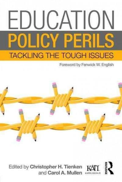 Education Policy Perils: Tackling the Tough Issues