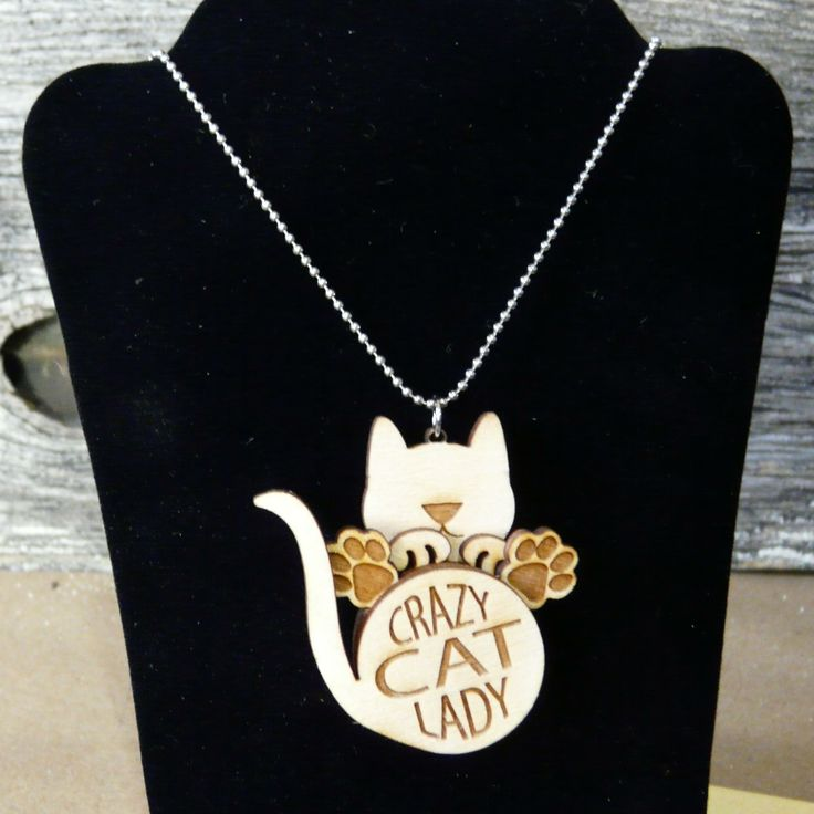 At Lazerworx, we LOVE cats, and somehow they know this. Seriously, neighbor cats try to get into our house. Not only do we attract cats, we attract crazy cat lady friends. In honor of them, we have created this fun pendant, available in several media, including baltic birch.