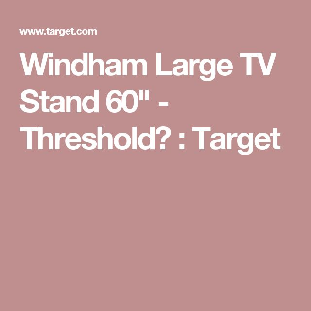 "Windham Large TV Stand 60"" - Threshold™ : Target"