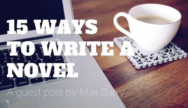 15 Ways To Write A Novel #nanowrimo