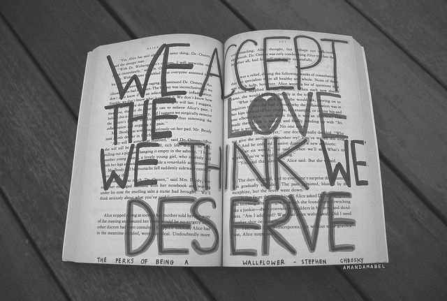 We accept the love we think we deserve. The Perks of Being a Wallflower via Amanda Mabel