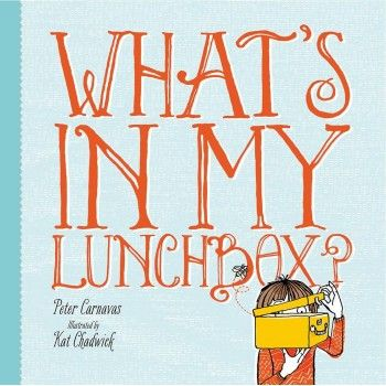 What's In My Lunchbox by Peter Carnavas for ages 3-6
