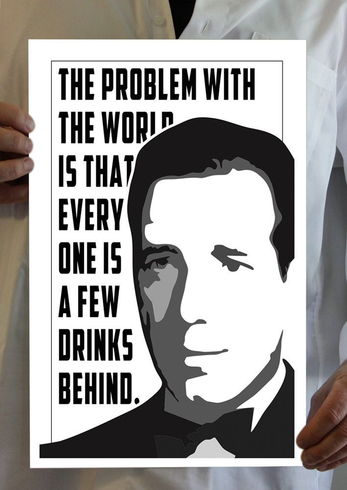 """Bogie Famous Quote """"A Few Drinks Behind"""" Hollywood Poster Art   11x17 / 13x19"""" print   Humphrey Bogart Casablanca Art for the Bar Man Cave by LostRiverPapers on Etsy"""