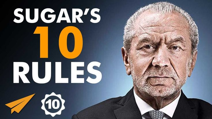 Alan Michael Sugar Top 10 Rules For Success (@Lord_Sugar)