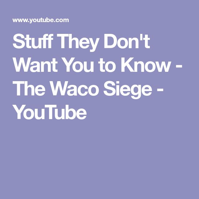 Stuff They Don't Want You to Know - The Waco Siege - YouTube