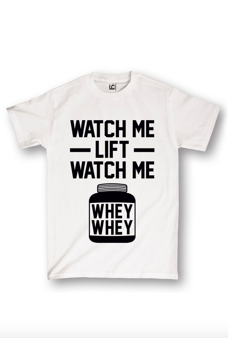 """This funny workout shirt for men says, """"Watch me lift, watch me whey whey"""""""