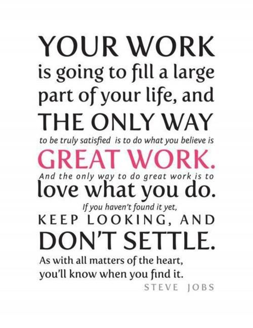 Steve Jobs Quote re work  You'll need a great CV to find a new job, we write amazing, interview-winning CVs! Visit us at:  www.professional-cv-writer.co.uk Like us at: www.facebook.com/angliacvsolutions