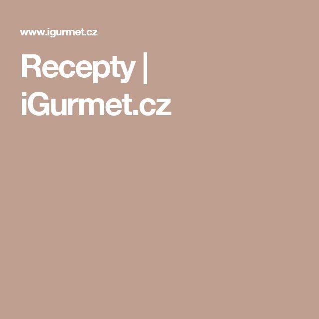 Recepty | iGurmet.cz
