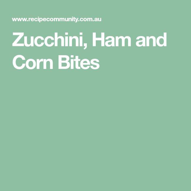 Zucchini, Ham and Corn Bites