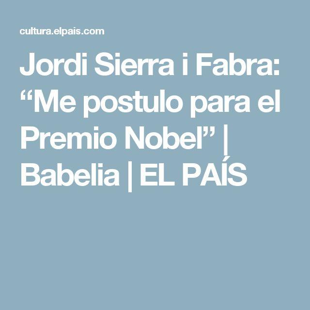 "Jordi Sierra i Fabra: ""Me postulo para el Premio Nobel""   Babelia   EL PAÍS"