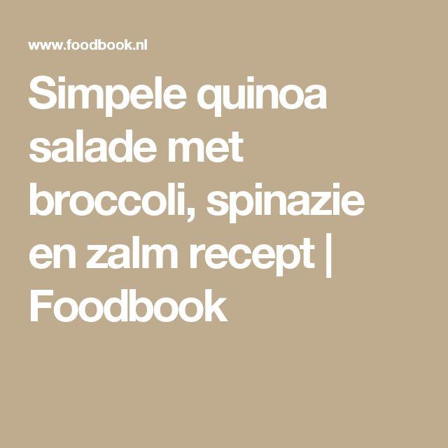 Simpele quinoa salade met broccoli, spinazie en zalm recept | Foodbook