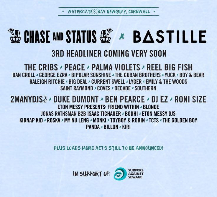 Chase and Status, Bastille, and third act to be announced at a week-long surfing festival – Boardmasters 2014! Find more info at Boardmasters.co.uk