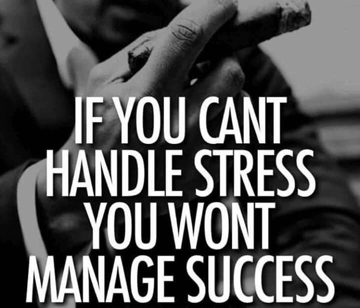 Handle your stress to Manage your success!
