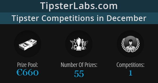 In December we have a tipster competition on TipsterLabs.com with a prize pool of €660.