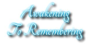 NOW It's Time For ALL to Fully Remember Again: Mass Collective Awakenings Beyond The Matrix of Distortions & Amnesia of Unconsciousness