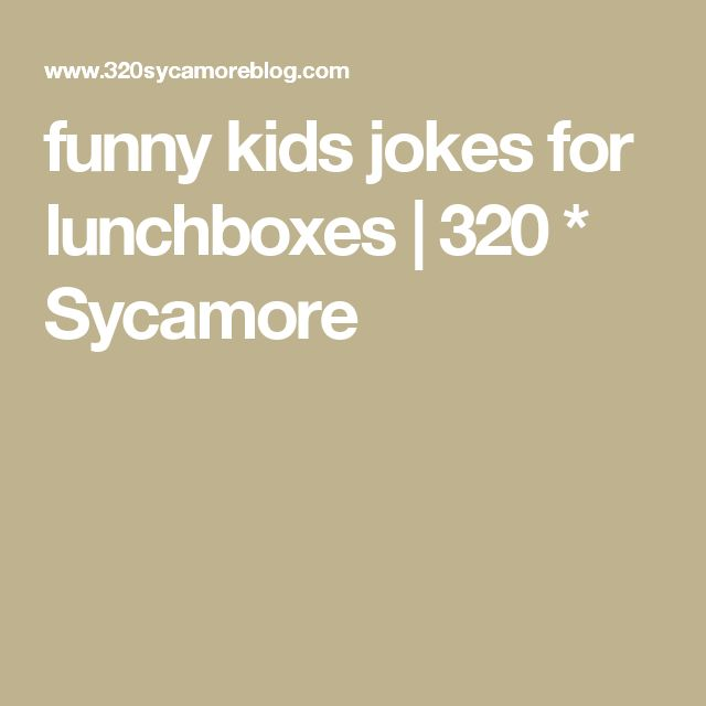 funny kids jokes for lunchboxes | 320 * Sycamore
