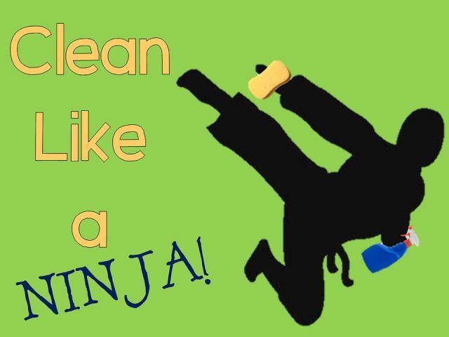Clean Like A Ninja!