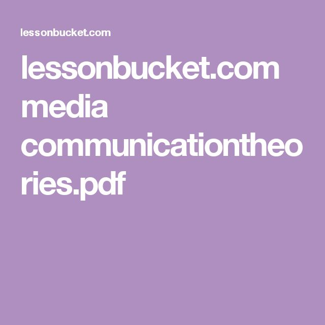 lessonbucket.com media communicationtheories.pdf