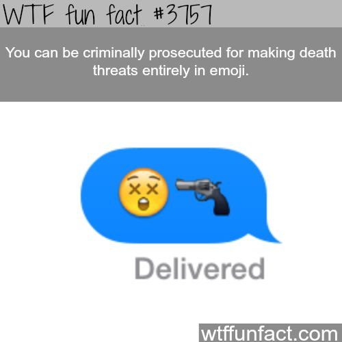 Sending emoji threats can be punishable - WTF fun facts