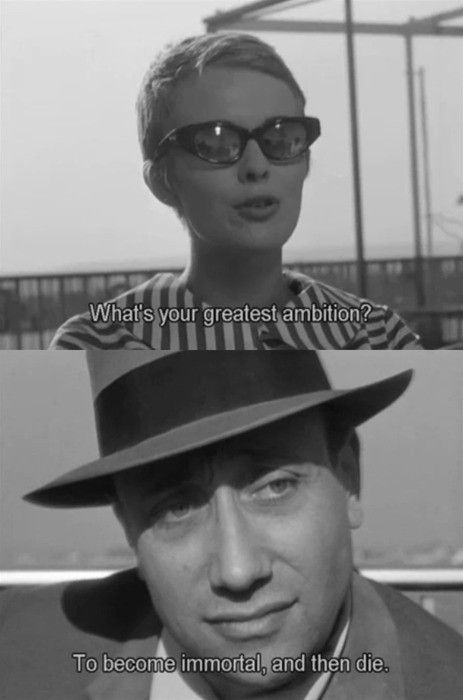 """What's your greatest ambition?"" -- ""To become immortal, then die."" 