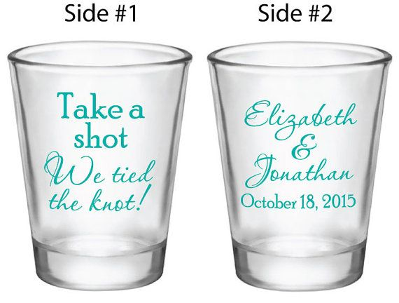 72 Wedding Favors Custom Personalized 1.5oz Glass Shot Glasses Take a shot We tied the knot! 2015 2016 Design Options
