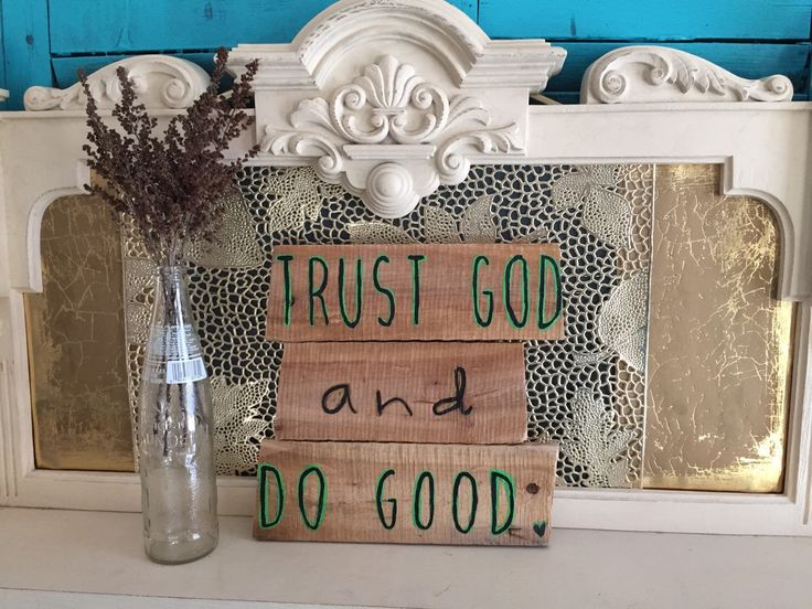 Rustic Decor, Reclaimed Wood Wall Art, Trust God and Do Good Sign, Reclaimed Wood Sign, Wood Sign With Quote, Rustic Sign, Farmhouse Sign by SheridanWoods on Etsy https://www.etsy.com/listing/266450317/rustic-decor-reclaimed-wood-wall-art