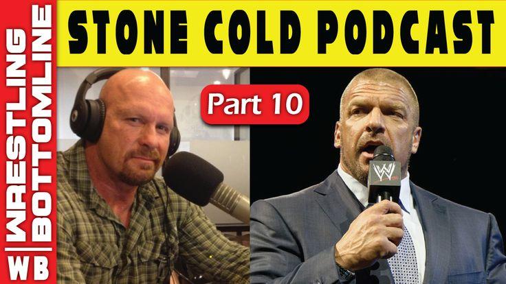 Stone Cold Steve Austin Podcast Triple H Interview 2017 (Part 10)