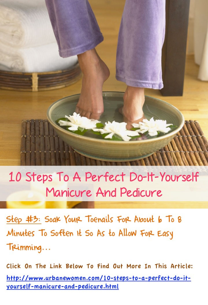 10 steps to a perfect do it yourself manicure and pedicure step 10 steps to a perfect do it yourself manicure and pedicure step 3 soak your toenails for about 6 to 8 minutes to soften it so as to allow for e solutioingenieria Choice Image