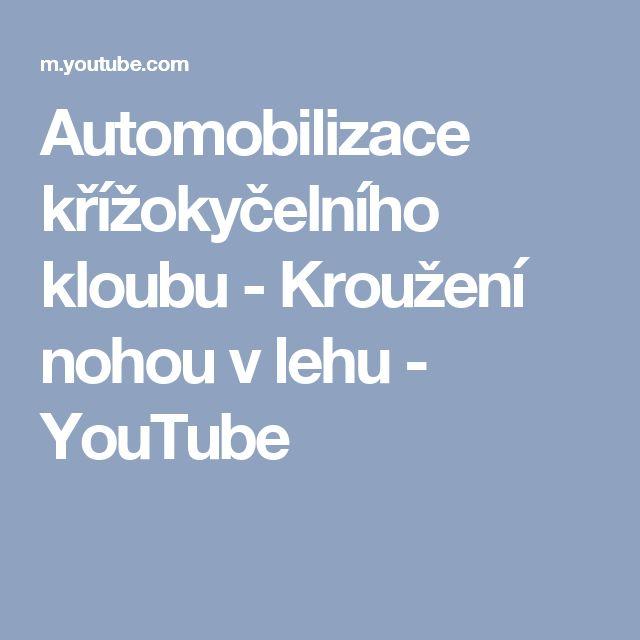 Automobilizace křížokyčelního kloubu - Kroužení nohou v lehu - YouTube