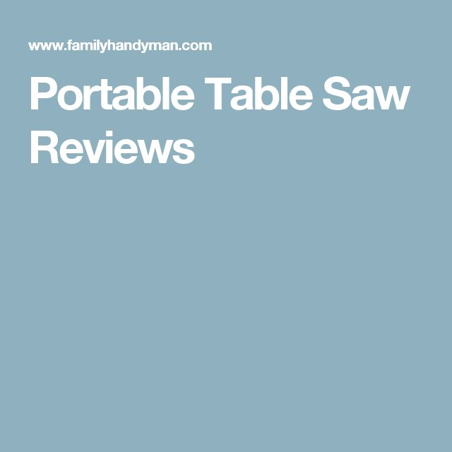 Portable Table Saw Reviews