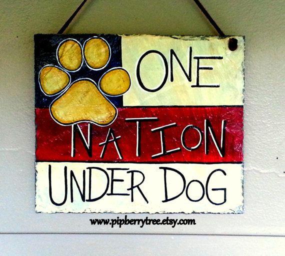 Één natie onder Dog - Hand geschilderd decoratieve 7 x 9 leisteen teken