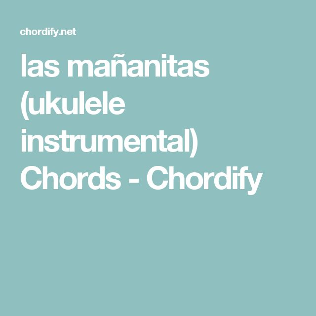 las mañanitas (ukulele instrumental) Chords - Chordify