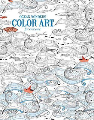 Ocean Wonders Color Art For Everyone Adult Coloring Book Release August 15