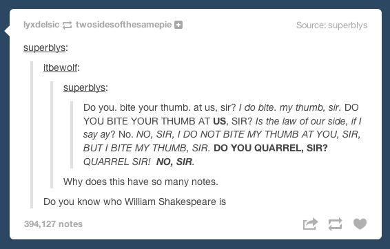 Because Shakespeare. This is honestly one of the best lists. | 27 Reasons Literary Nerds Will Love Tumblr