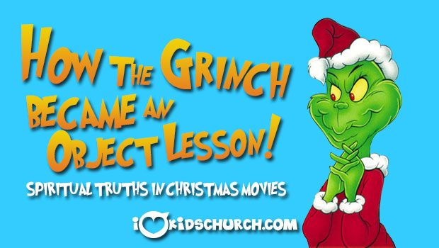 How the Grinch Became an Object Lesson!: Spiritual Truths in Christmas Movies | I Love Kids Church #kidmin