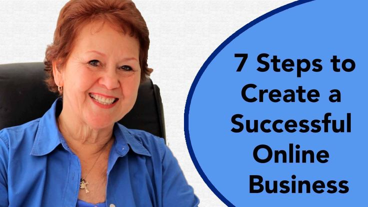 7 Steps to Create a Successful Online Business