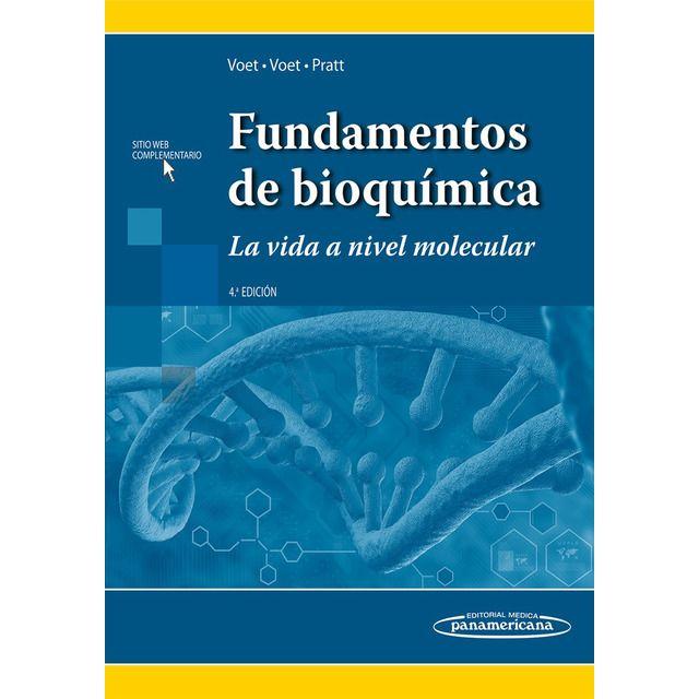 Fundamentos De Bioquímica La Vida A Nivel Molecular Tapa Blanda Bioquímica Bioquimica Libros Libro De Biologia