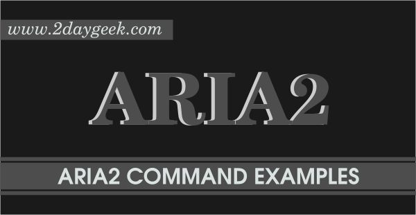 2daygeek.com Linux Tips, Tricks & News Today ! – Through on this article you will get idea to Install aria2 (Command Line Downloader) on RHEL, CentOS, Ubuntu, Mint, Debian, Fedora, openSUSE, Arch Linux, Manjaro, Mageia systems.