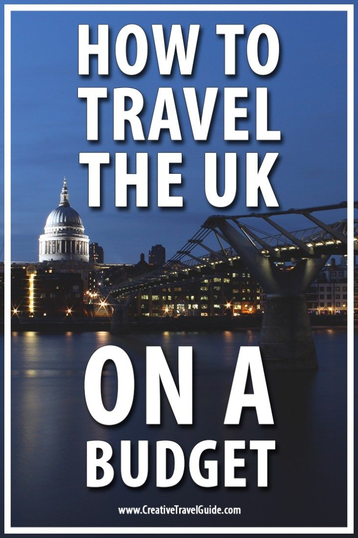 How To Travel The UK On A Budget
