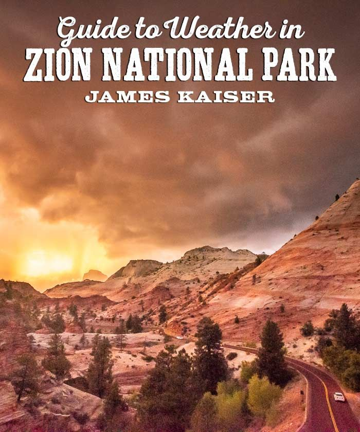 Zion National Park Weather What You Need To Know With Images