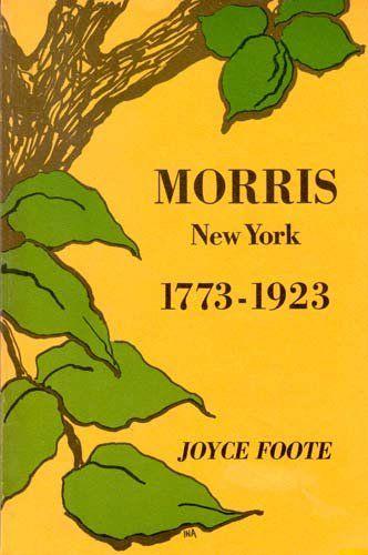 Joyce (Stryker) Foote '52: Morris, New York, 1773-1923