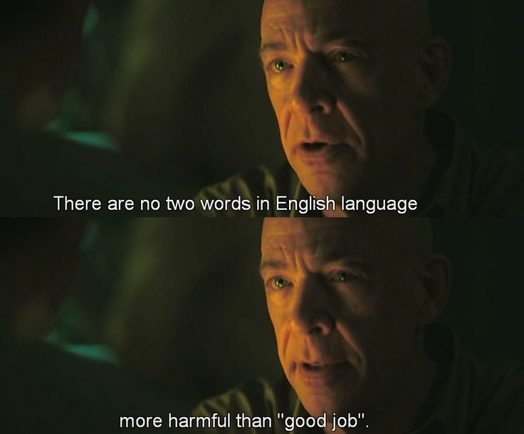 "Whiplash. ""There are no two words in English language more harmful than 'good job'."""